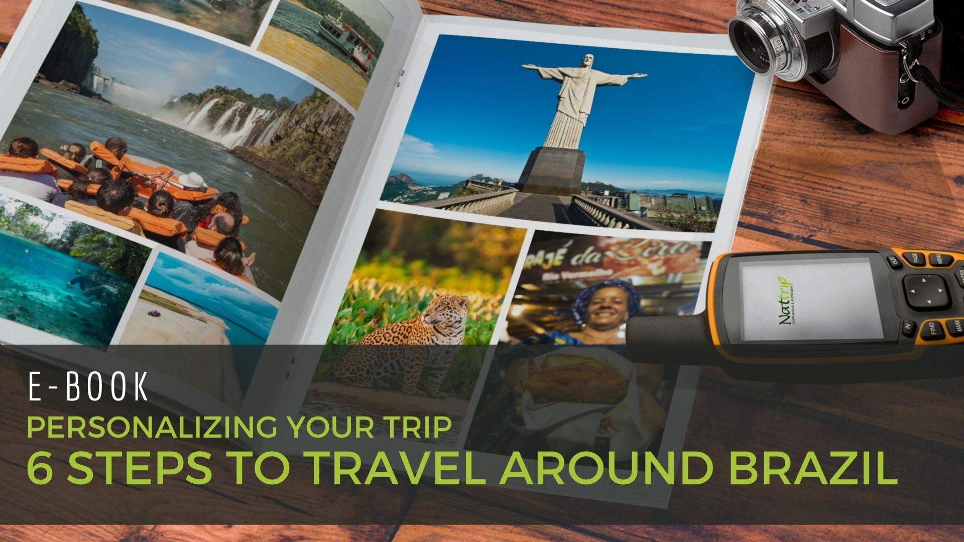 6 steps to travel around BRAZIL - Nattrip